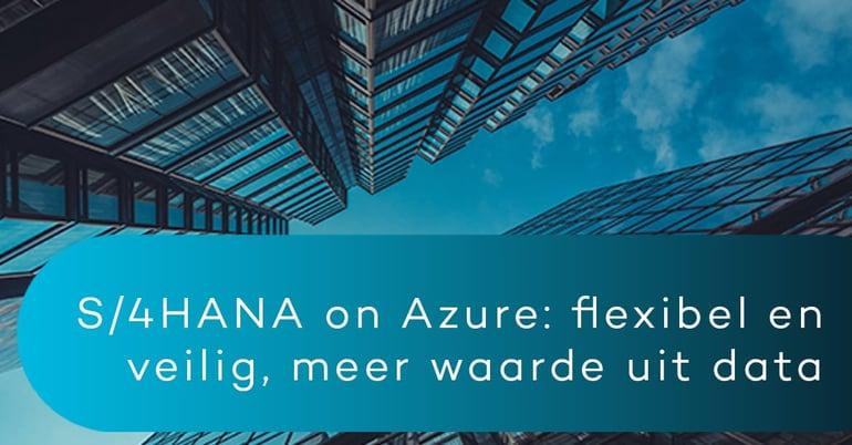 S/4HANA on Azure: flexibel en veilig, meer waarde uit data