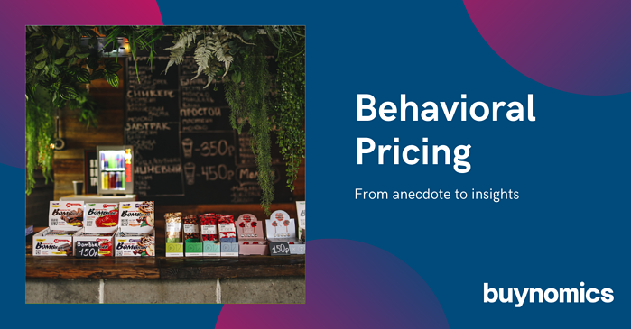 Behavioral Pricing – from anecdote to actionable insights