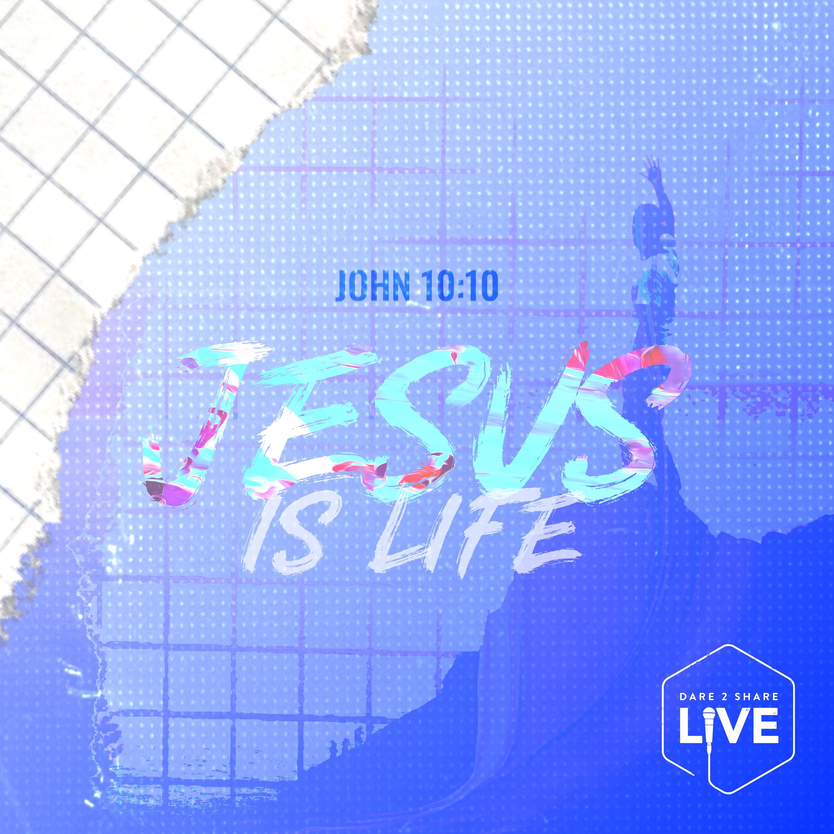Dare 2 Share LIVE 2020 Jesus is Life