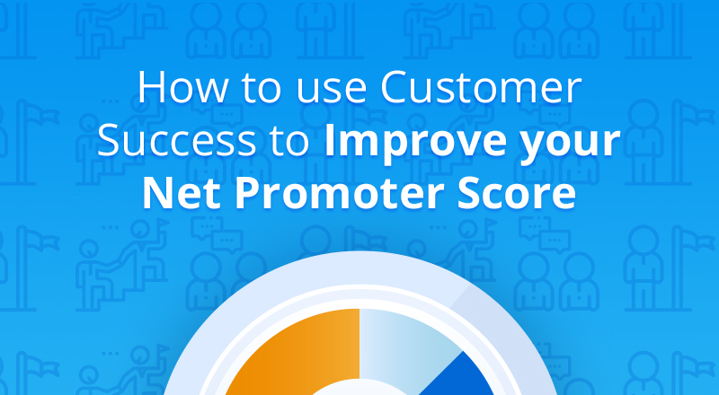 IMG-How-to-use-customer-success-to-improve-your-NPS