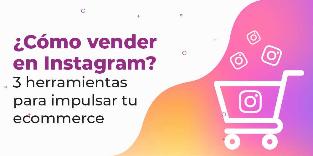 Ecommerce ventas instagram