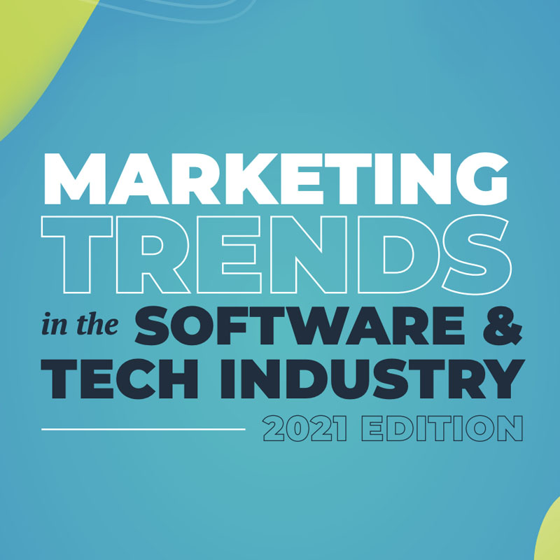 2021 Marketing Trends in Software & Tech