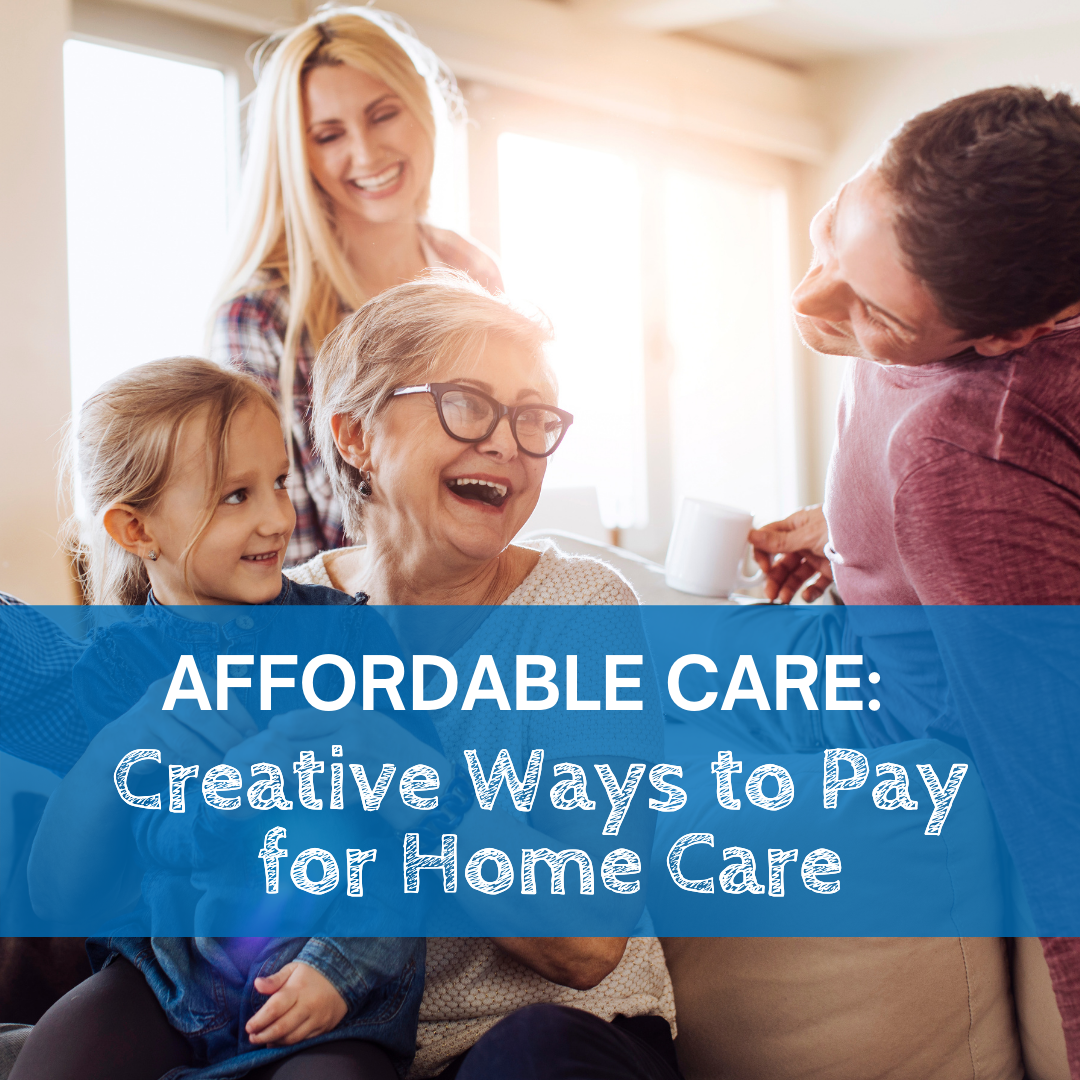 Creative Ways to Pay for Home Care-2