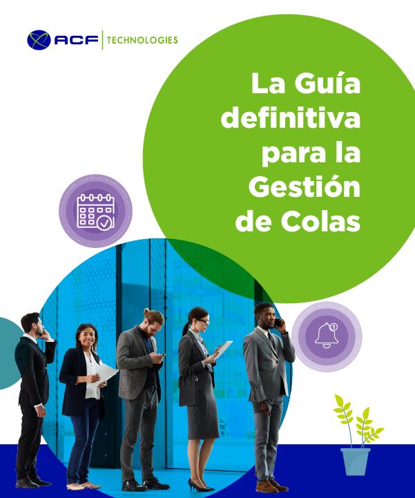 ACF_Technologies_La_GuiaDefinitiva_para_la_gestion_de_colas_oam_2021