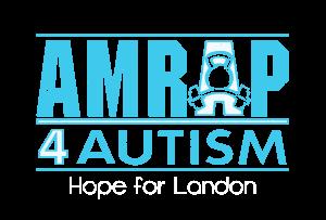 AMRAP 4 Autism - hope for Landon