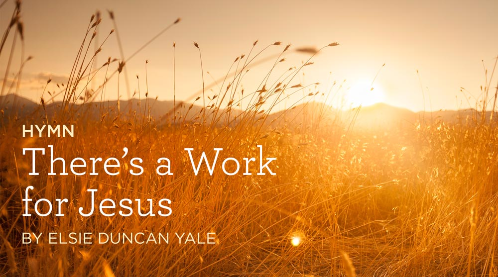 There's a Work for Jesus