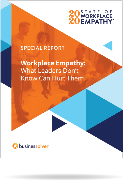 Workplace Empathy: What Leaders Don't Know Can Hurt Them<