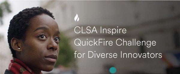 CLSA Inspire QuickFire Challenge for Diverse Innovators