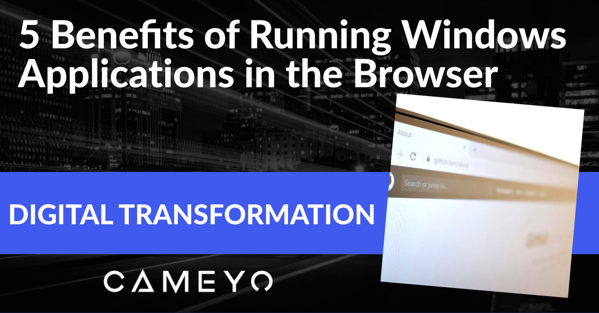 Image for a Cameyo blog post about the benefits of running apps in the browser