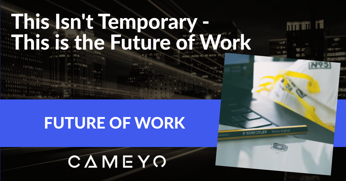 Remote work is not temporary - it is the future of work