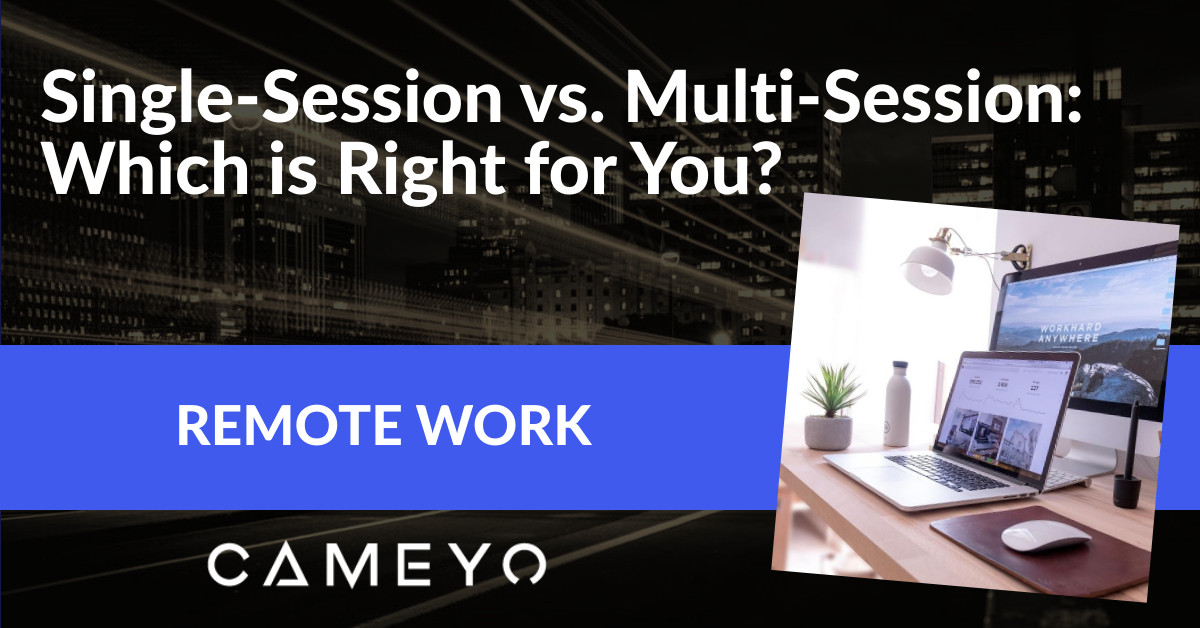 Image for blog post about Single-Session vs. Multi-Session remote work technologies