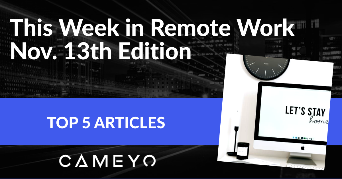 Image for Cameyo blog post on the top remote work articles of the week