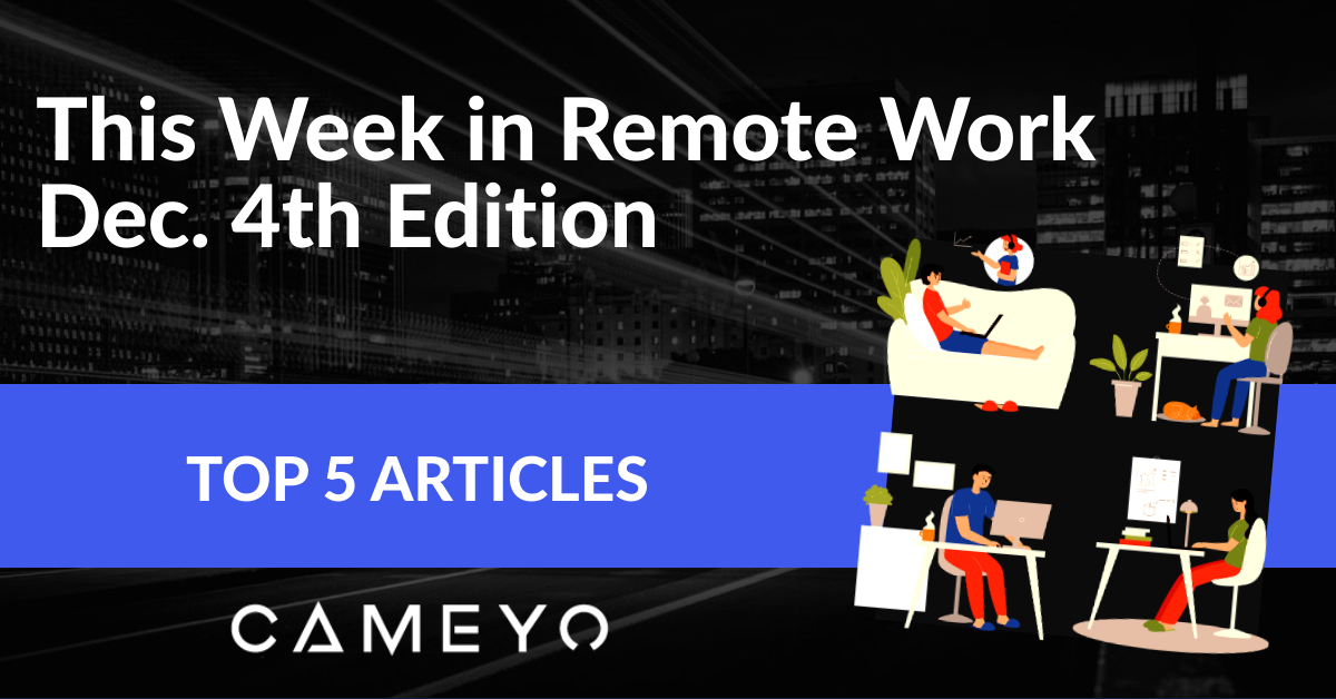 Image for a Cameyo blog post about the top 5 remote work articles of the week