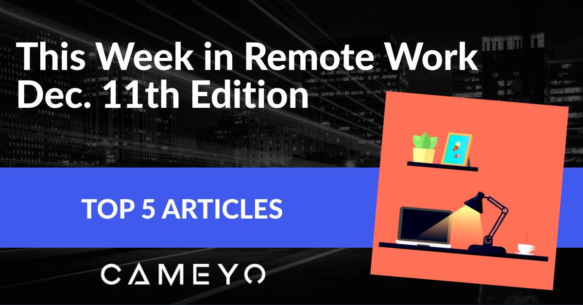 Image for Cameyo blog post on the week's top stories about remote work