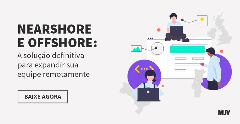 Acesso ao e-book Nearshore e Offshore: a solução definitiva para expandir sua equipe remotamente