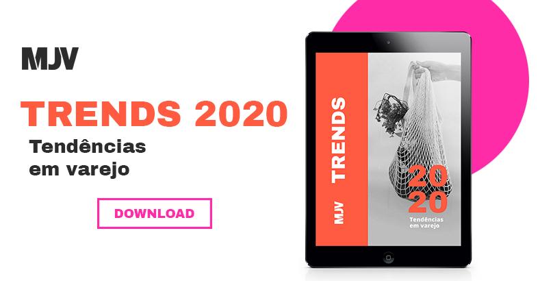 Acesse o report Trends 2020 - Tendências em varejo