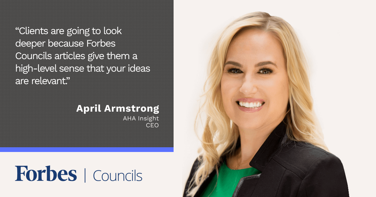 Forbes Coaches Council member April Armstrong