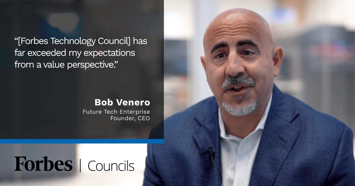 Forbes Technology Council member Bob Venero
