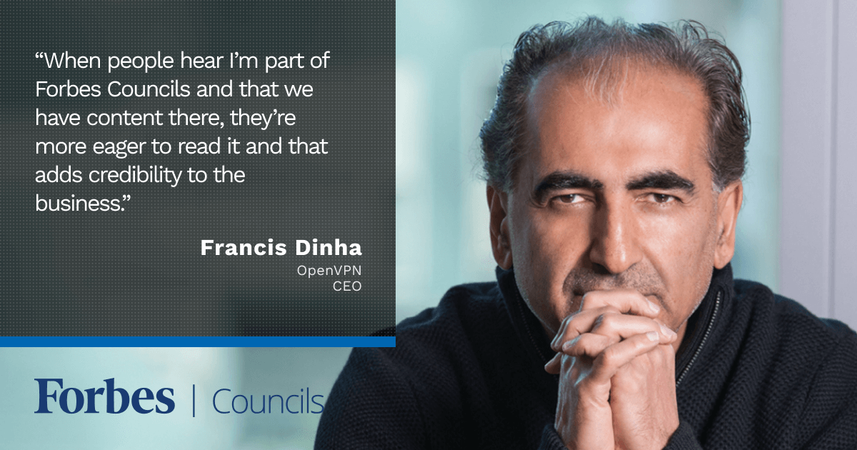 Francis Dinha Says Content on Forbes Councils Gives His Company Added Credibility