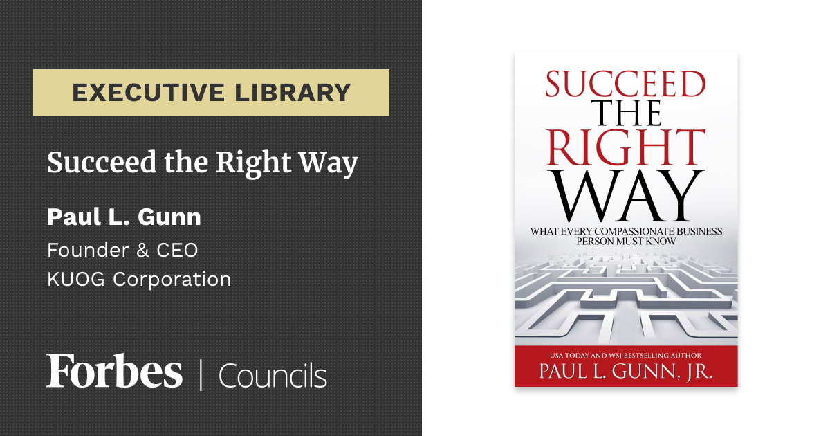 Succeed the Right Way by Paul Gunn