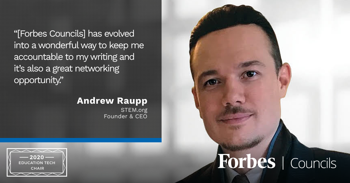 Andrew Raupp is Forbes Technology Council Education Tech Group Chair