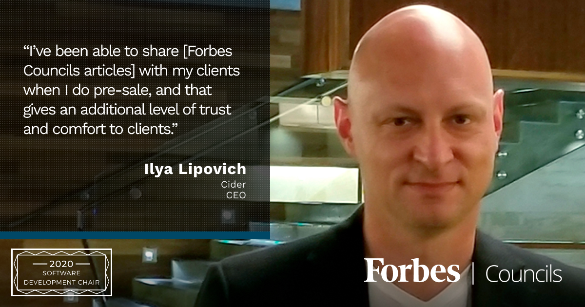 Ilya Lipovich is Forbes Business Council Software Development Group Chair