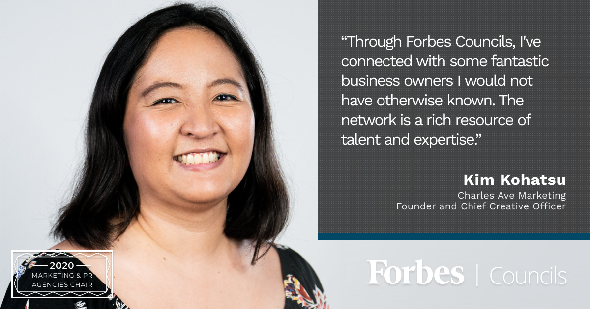 Kim Kohatsu is Forbes Business Council Marketing and PR Agencies Chair