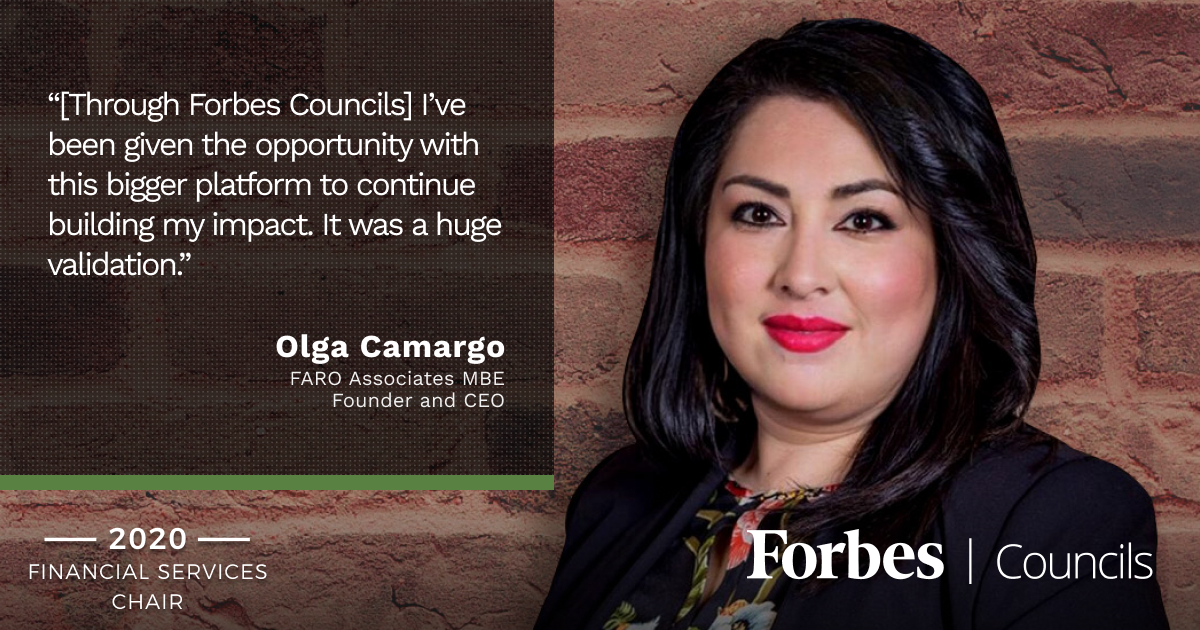 Olga Camargo is Forbes Business Council Financial Services Group Chair