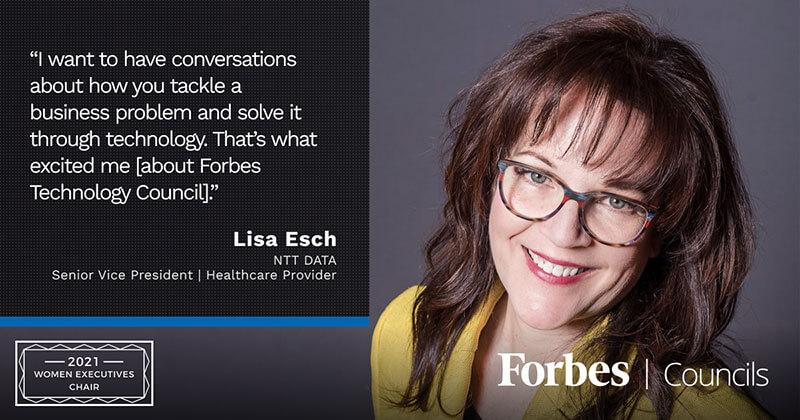 Lisa Esch is Forbes Technology Council Women Executives Chair