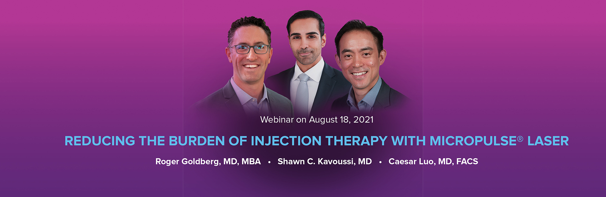Webinar: Reducing the Burden of Injection Therapy with MicroPulse Laser